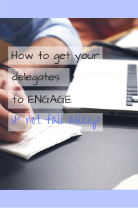 how-to-get-your-delegates-to-engage